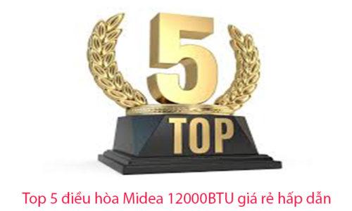 Top 5 máy điều hòa Midea 12000BTU giá rẻ hấp dẫn