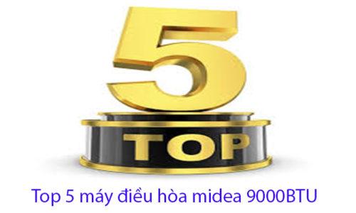 Top 5 máy điều hòa midea 9000BTU bán chạy nhất hiện nay