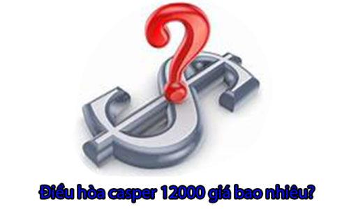 Điều hòa Casper 12000 BTU giá bao nhiêu