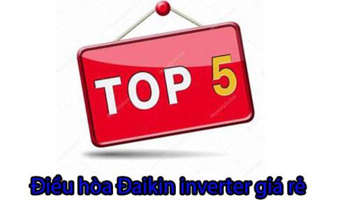Top 5 máy điều hòa đaikin inverter giá rẻ hấp dẫn