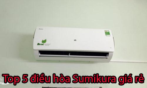 Top 5 máy điều hòa sumikura giá rẻ hấp dẫn