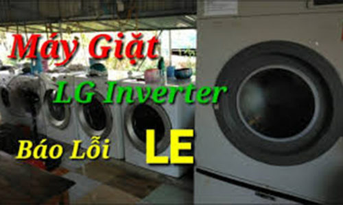 Máy giặt LG báo lỗi LE? Nguyên nhân và cách khắc phục