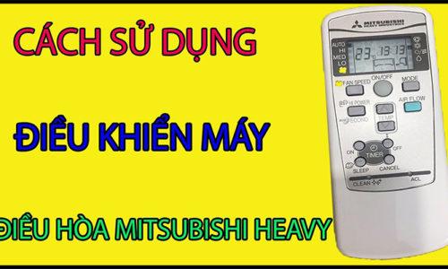 cách sử dụng điều khiển điều hòa mitsubishi Heavy đơn giản và chi tiết