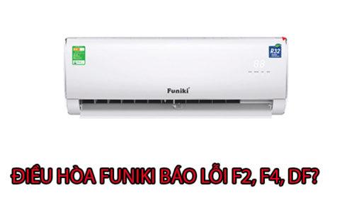 Nguyên nhân điều hòa Funiki báo lỗi F2 F4 DF