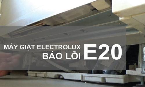 Tại sao máy giặt Electrolux báo lỗi E20